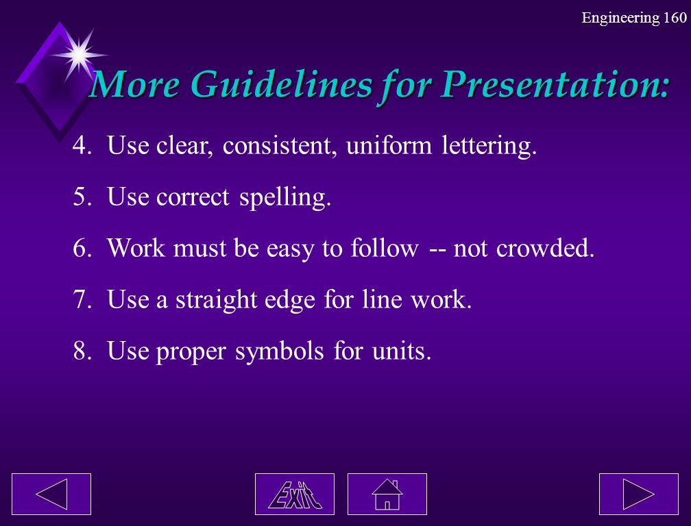 More Guidelines for Presentation: