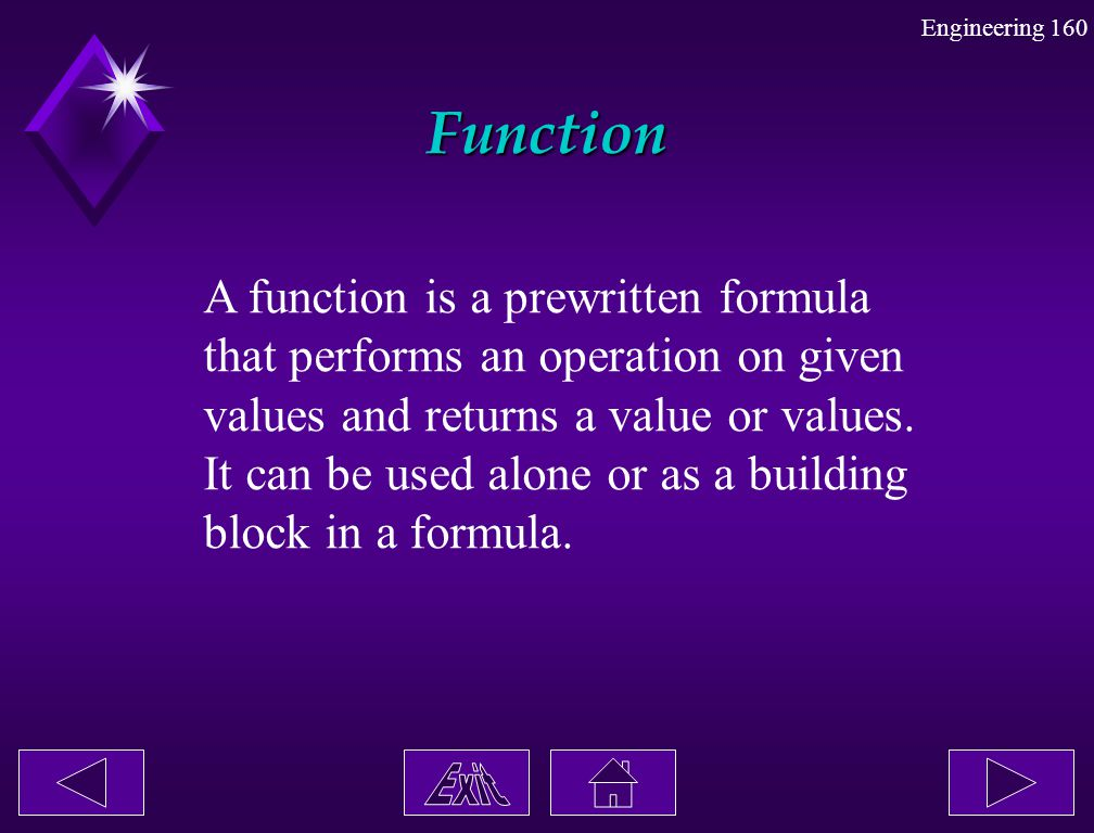 Function A function is a prewritten formula