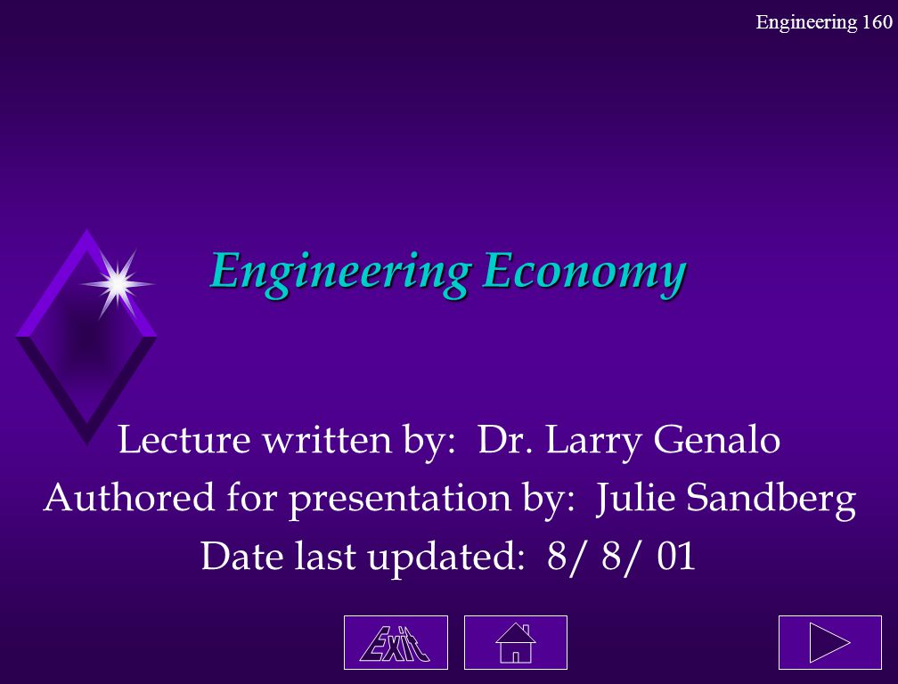 Engineering Economy Lecture written by: Dr. Larry Genalo