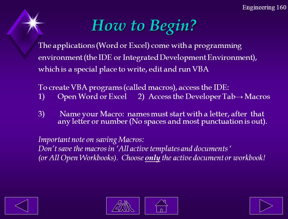How to Begin The applications (Word or Excel) come with a programming