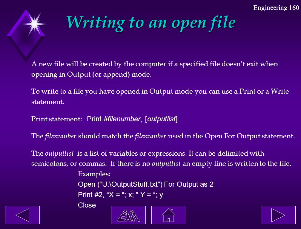 Writing to an open file A new file will be created by the computer if a specified file doesn't exit when.
