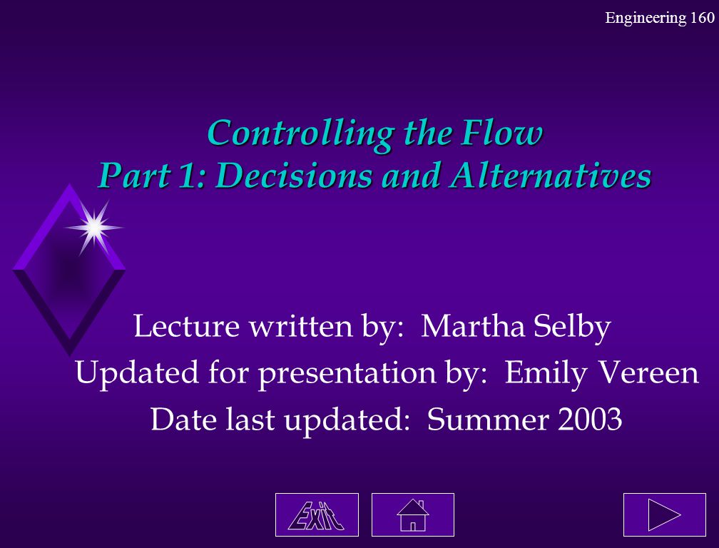 Controlling the Flow Part 1: Decisions and Alternatives