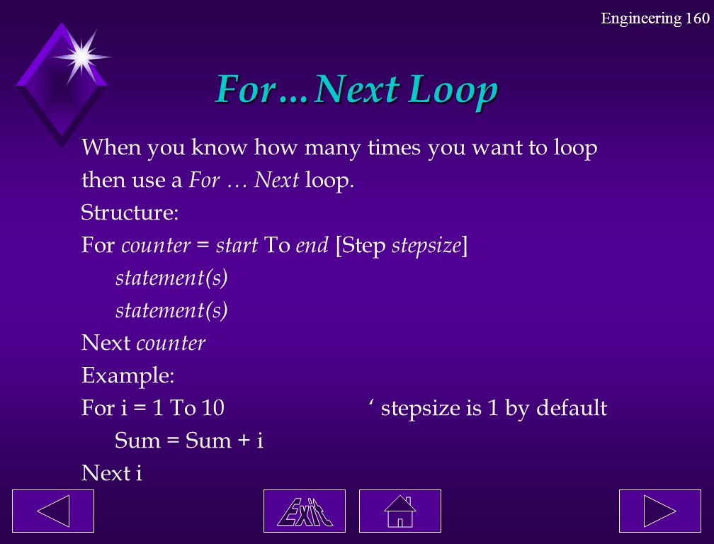For…Next Loop When you know how many times you want to loop