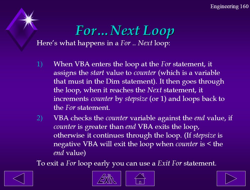 For…Next Loop Here's what happens in a For .. Next loop: