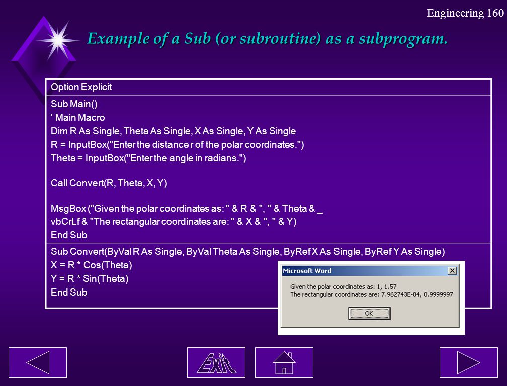 Example of a Sub (or subroutine) as a subprogram.