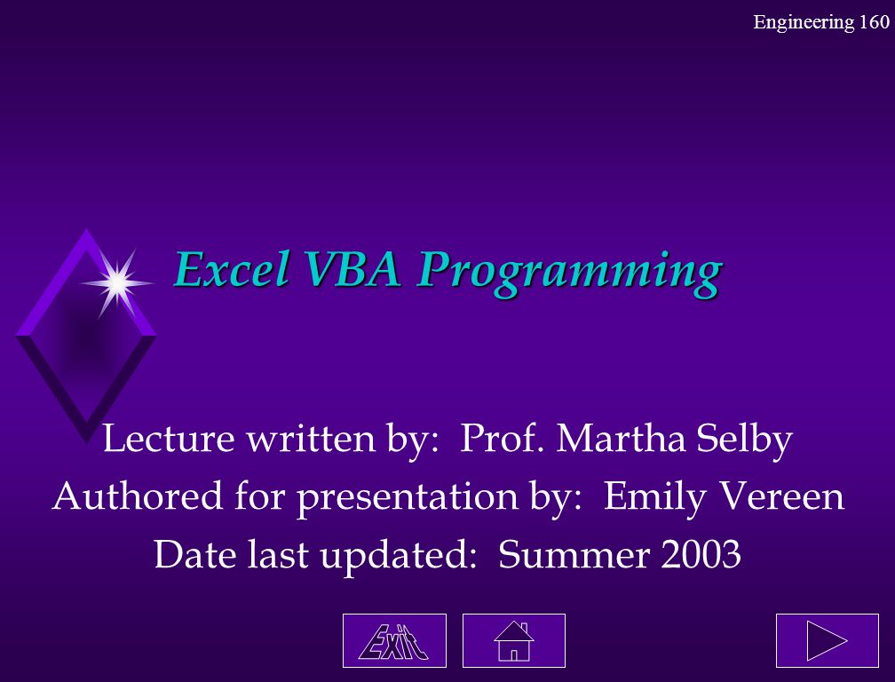 Excel VBA Programming Lecture written by: Prof. Martha Selby