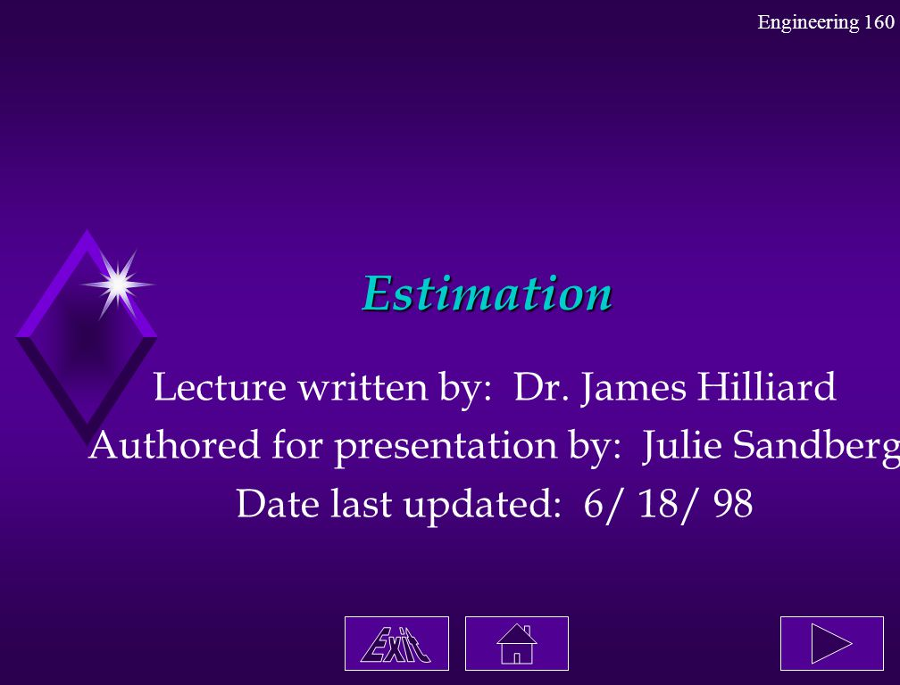 Estimation Lecture written by: Dr. James Hilliard