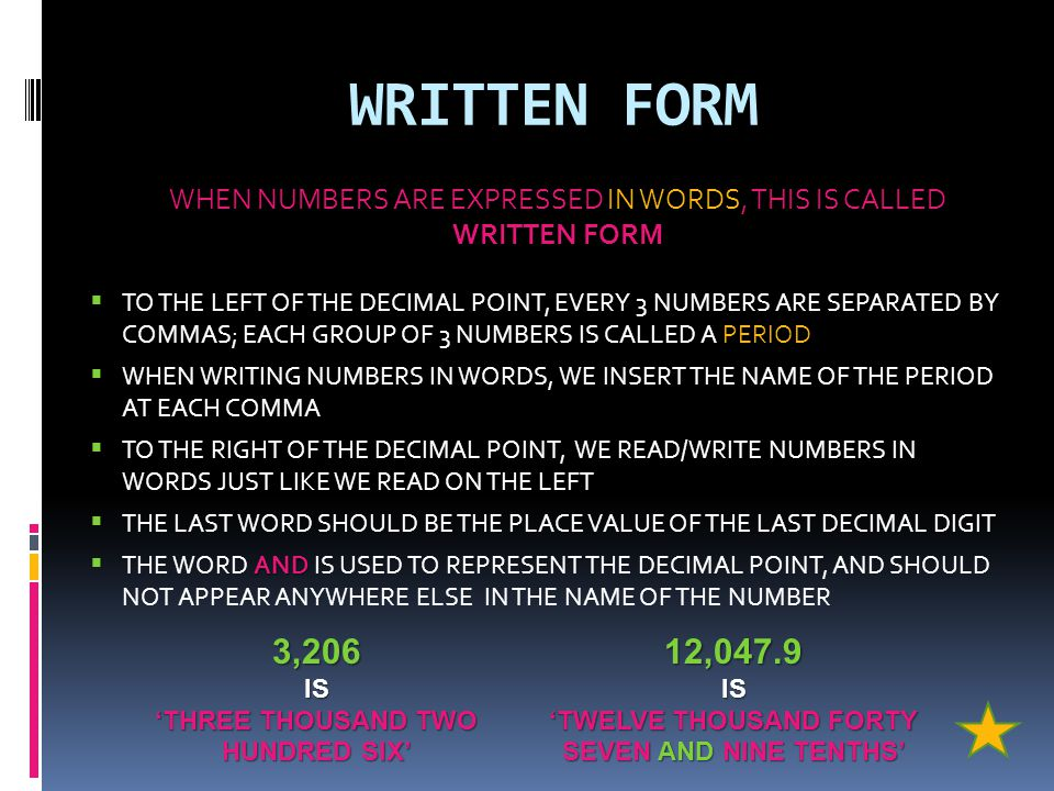 WRITTEN FORM WHEN NUMBERS ARE EXPRESSED IN WORDS, THIS IS CALLED WRITTEN FORM.