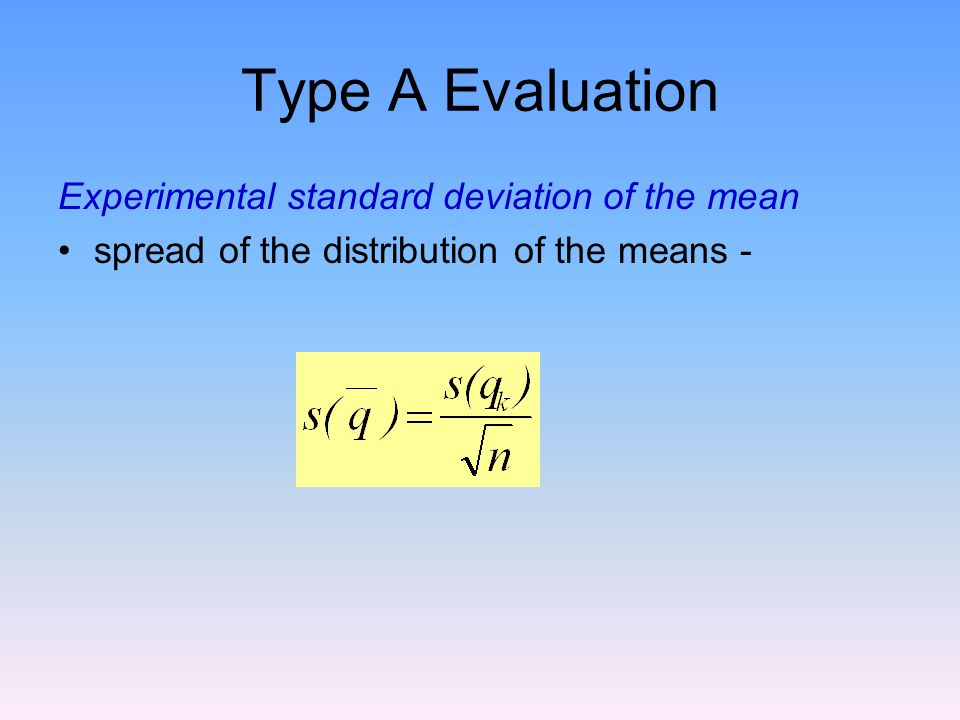 Type A Evaluation Experimental standard deviation of the mean