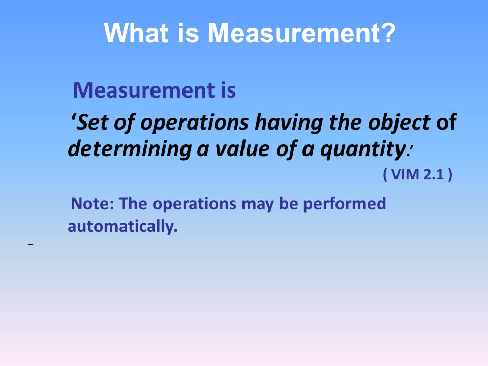 Measurement is What is Measurement
