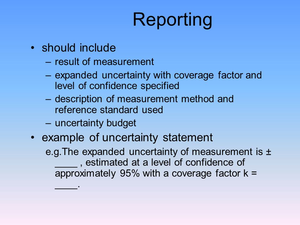 Reporting should include example of uncertainty statement