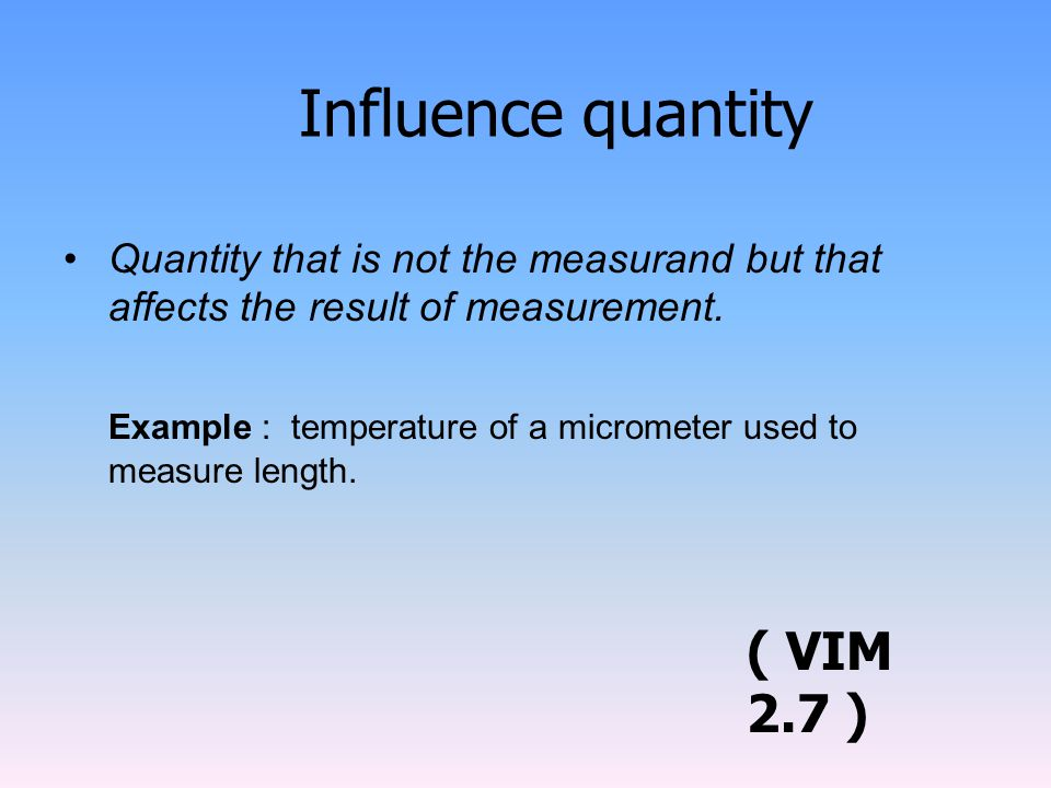 Influence quantity ( VIM 2.7 )