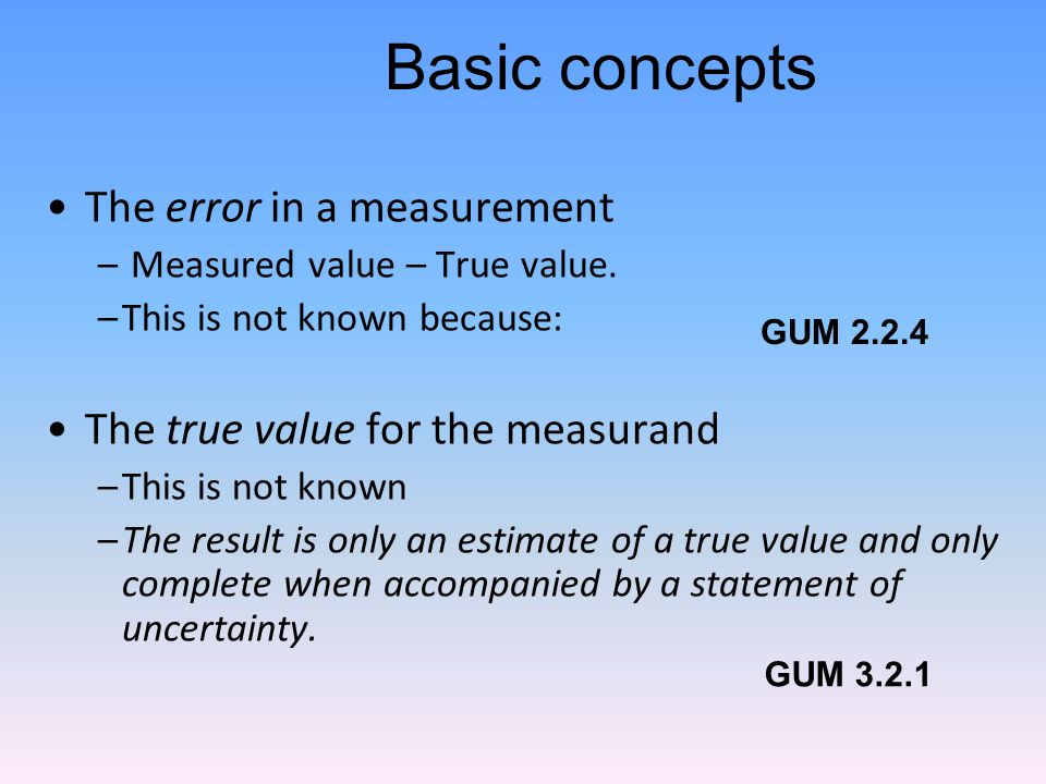 Basic concepts The error in a measurement