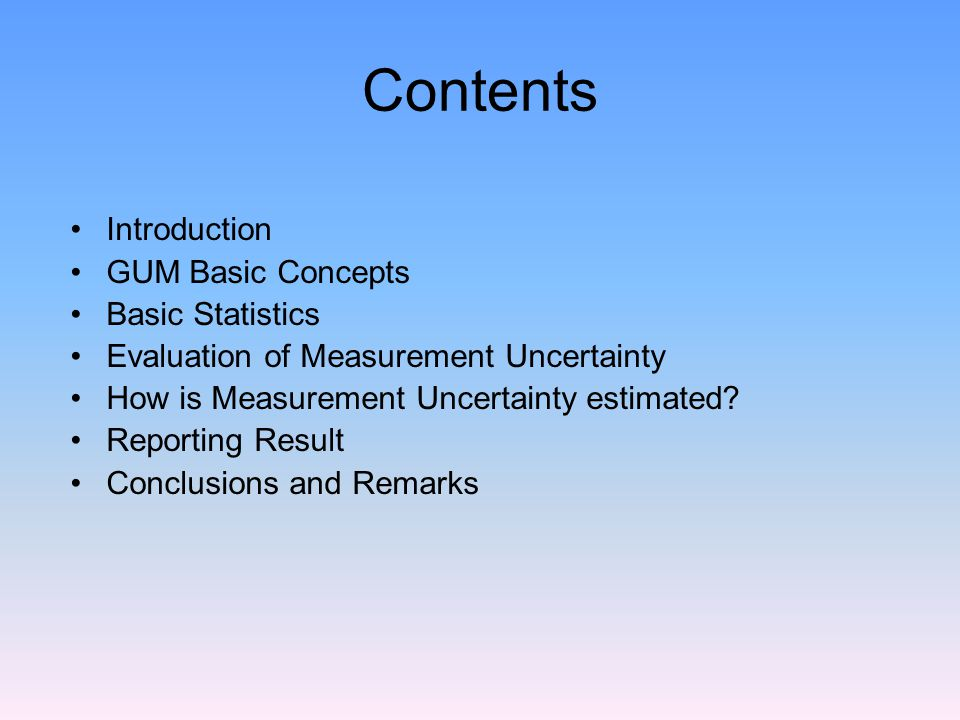 Contents Introduction GUM Basic Concepts Basic Statistics