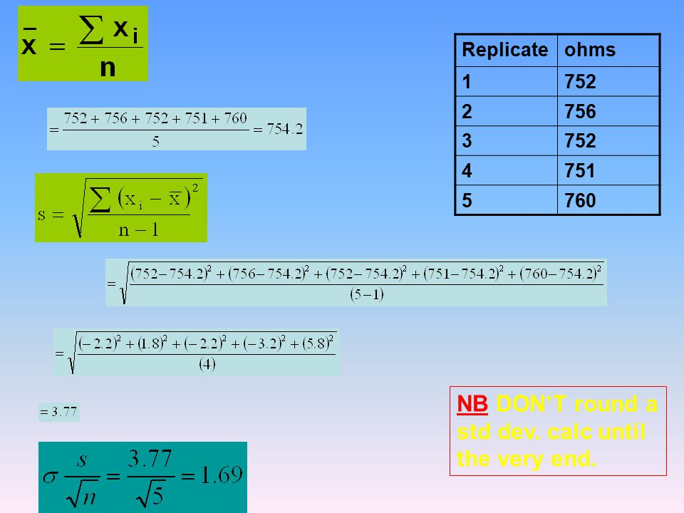 NB DON'T round a std dev. calc until the very end.
