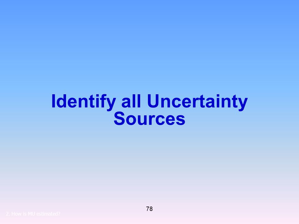 Identify all Uncertainty Sources