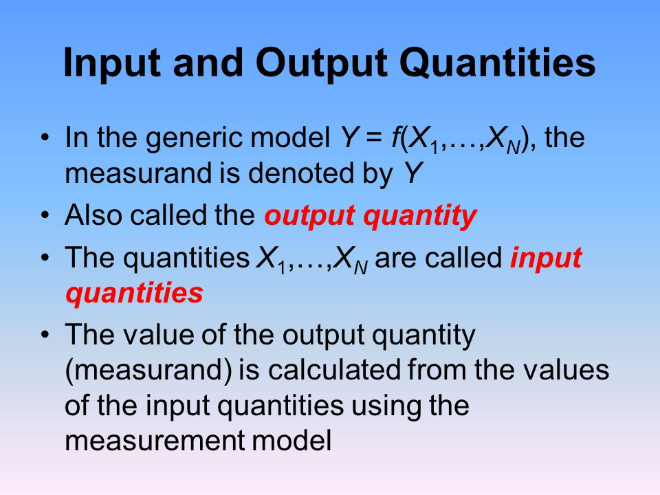 Input and Output Quantities
