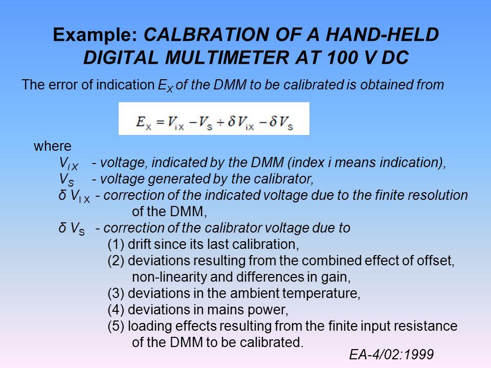 Example: CALBRATION OF A HAND-HELD DIGITAL MULTIMETER AT 100 V DC