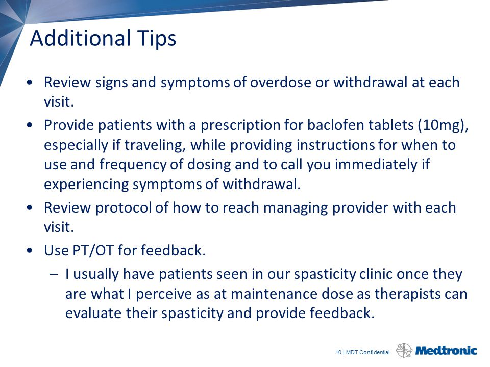 Additional Tips Review signs and symptoms of overdose or withdrawal at each visit.