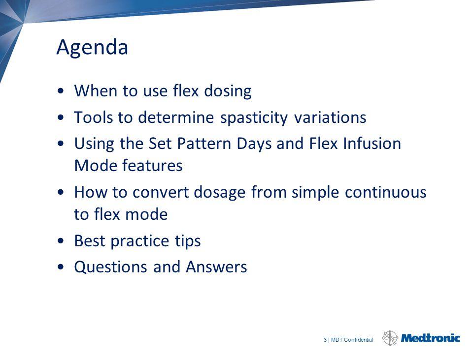 Agenda When to use flex dosing