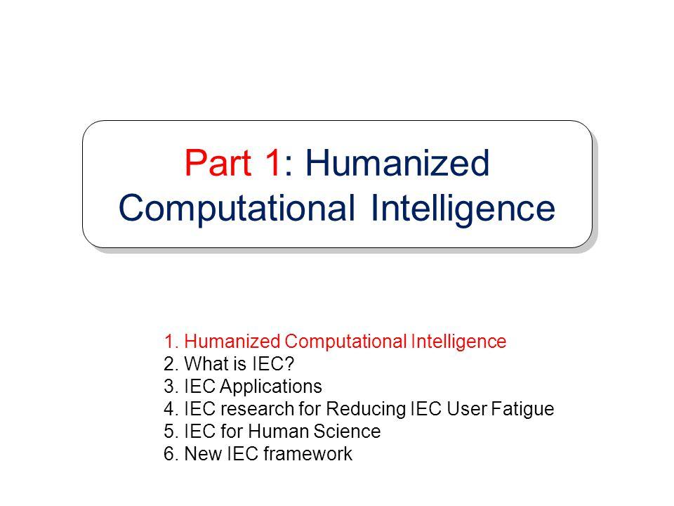 Part 1: Humanized Computational Intelligence
