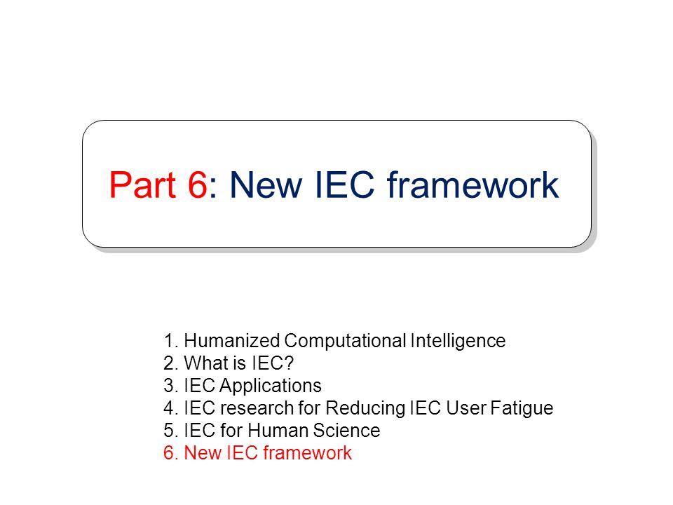 Part 6: New IEC framework
