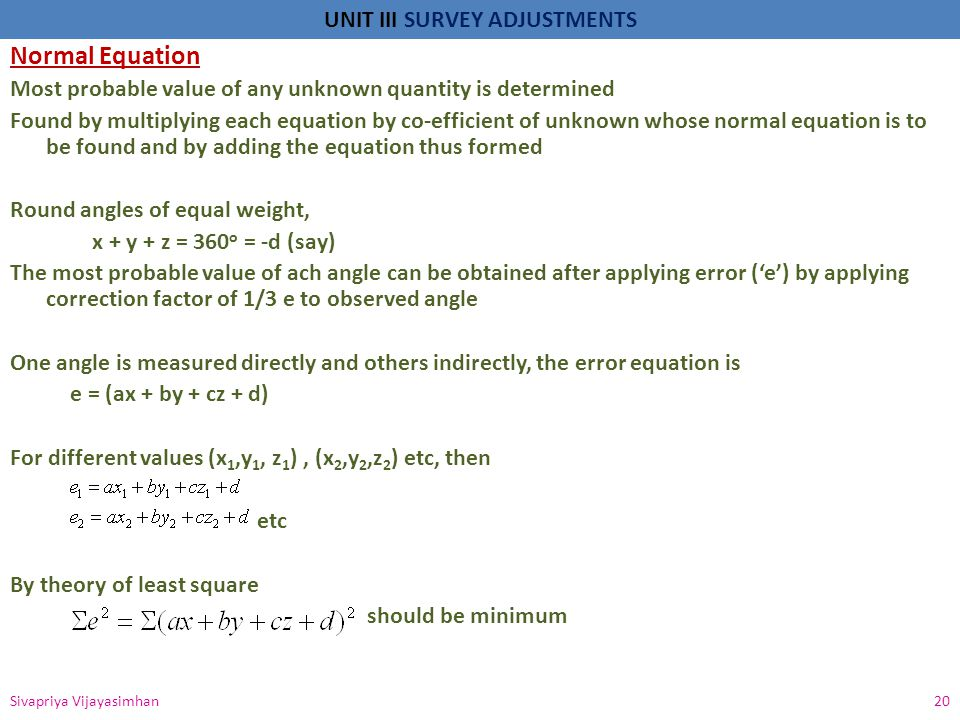 Normal Equation Most probable value of any unknown quantity is determined.