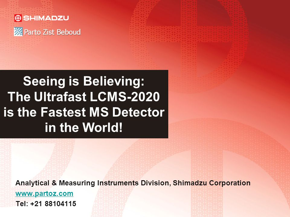 Parto Zist Beboud Seeing is Believing: The Ultrafast LCMS-2020 is the Fastest MS Detector in the World!