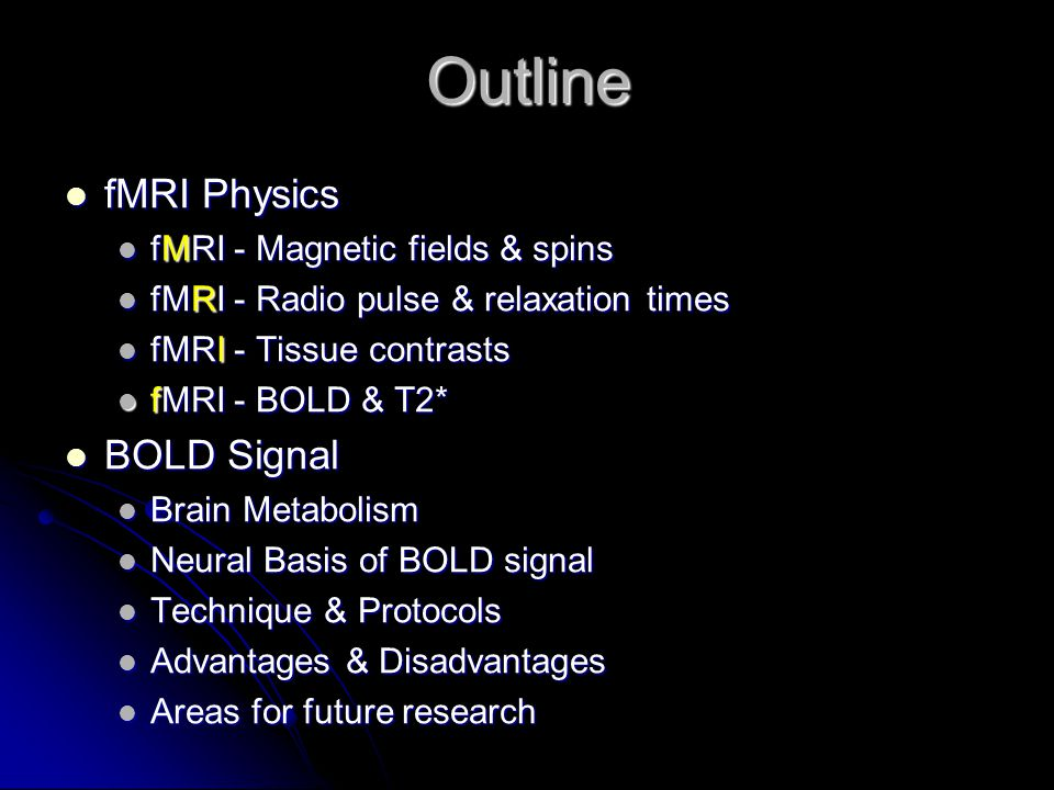 Outline fMRI Physics BOLD Signal fMRI - Magnetic fields & spins