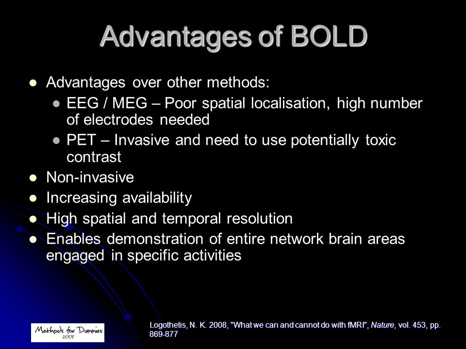 Advantages of BOLD Advantages over other methods: