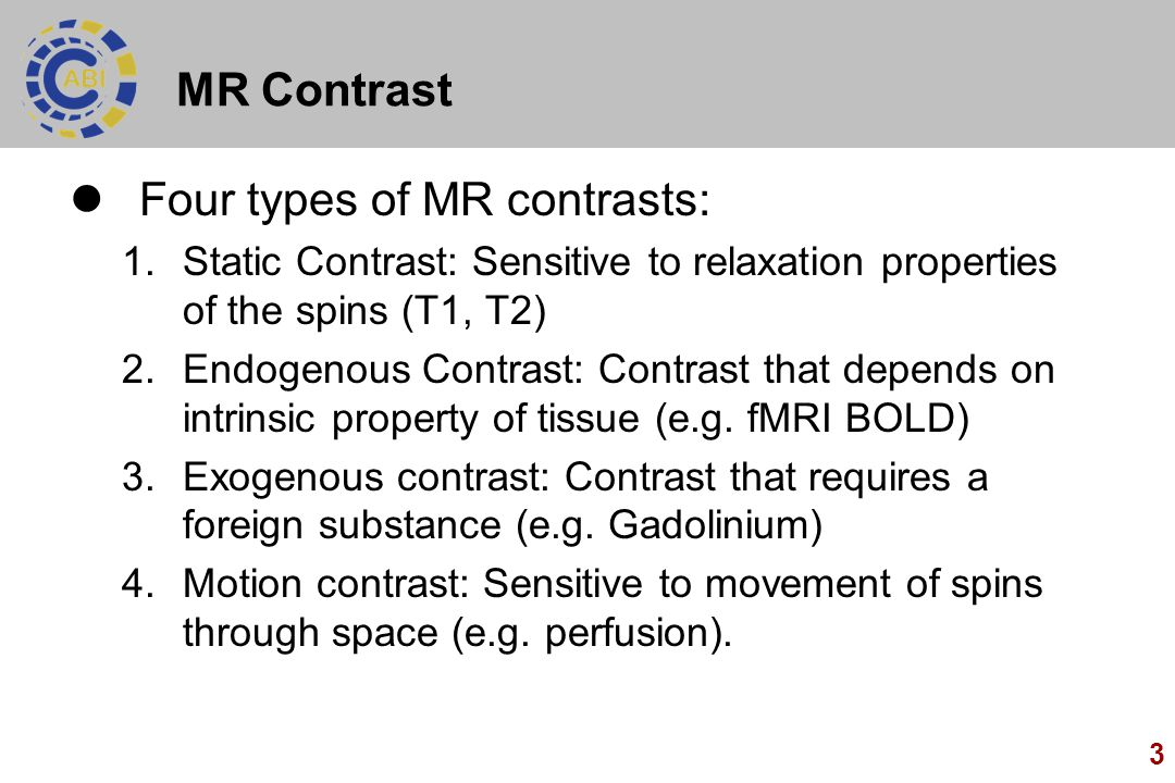 Four types of MR contrasts:
