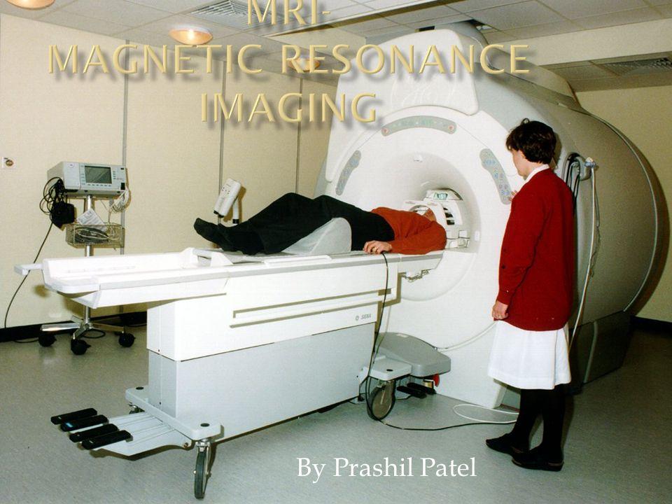 MRI- Magnetic resonance imaging