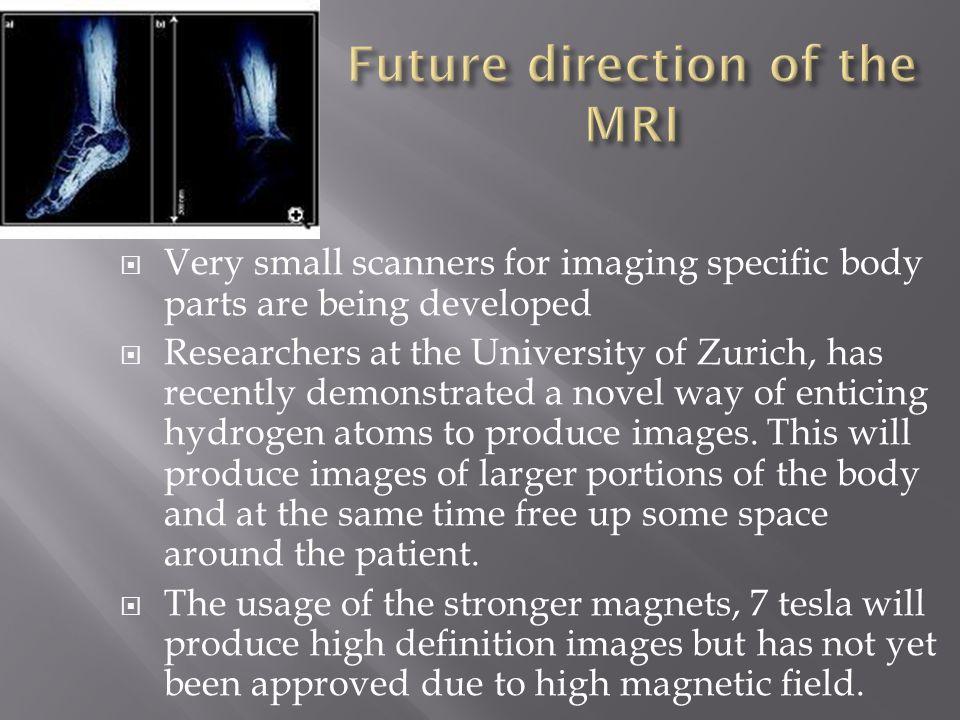 Future direction of the MRI