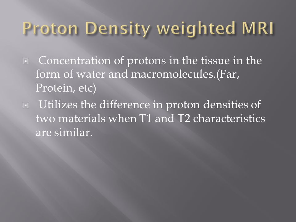 Proton Density weighted MRI