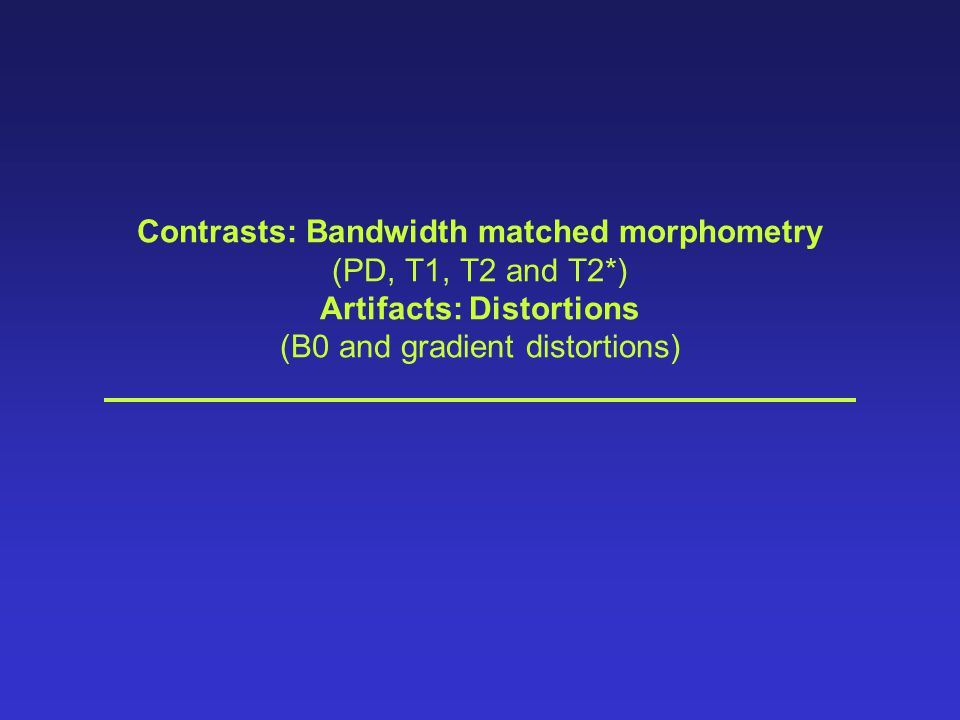 Contrasts: Bandwidth matched morphometry (PD, T1, T2 and T2
