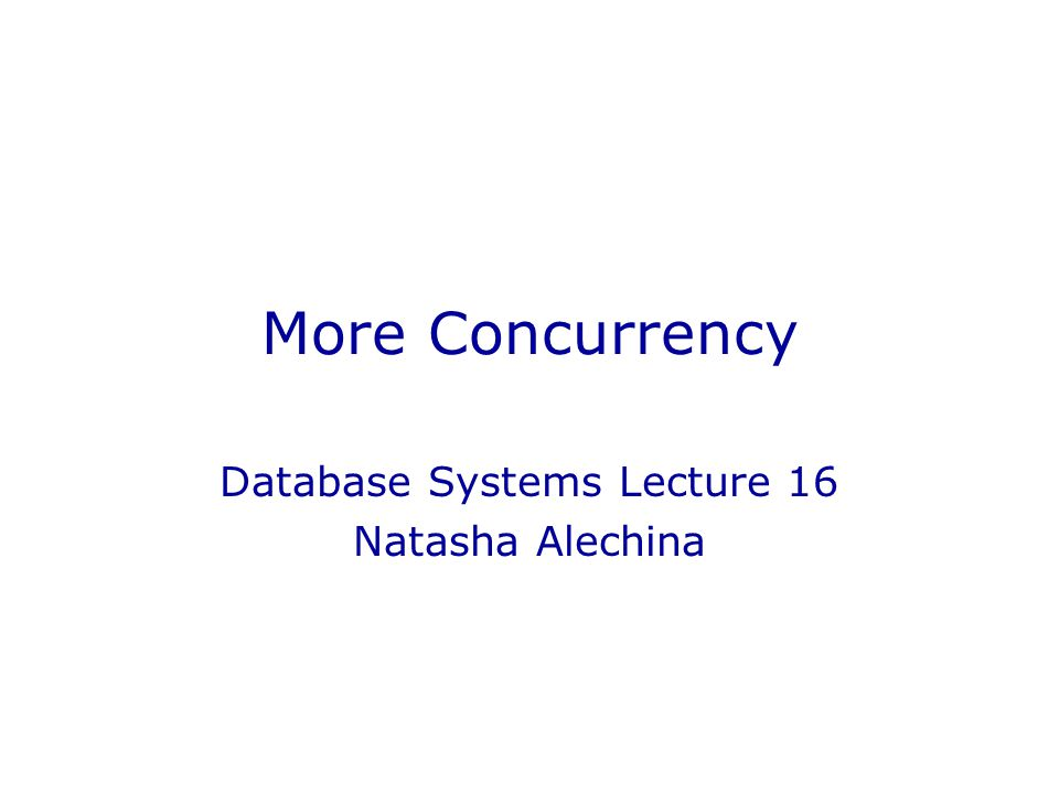 Database Systems Lecture 16 Natasha Alechina