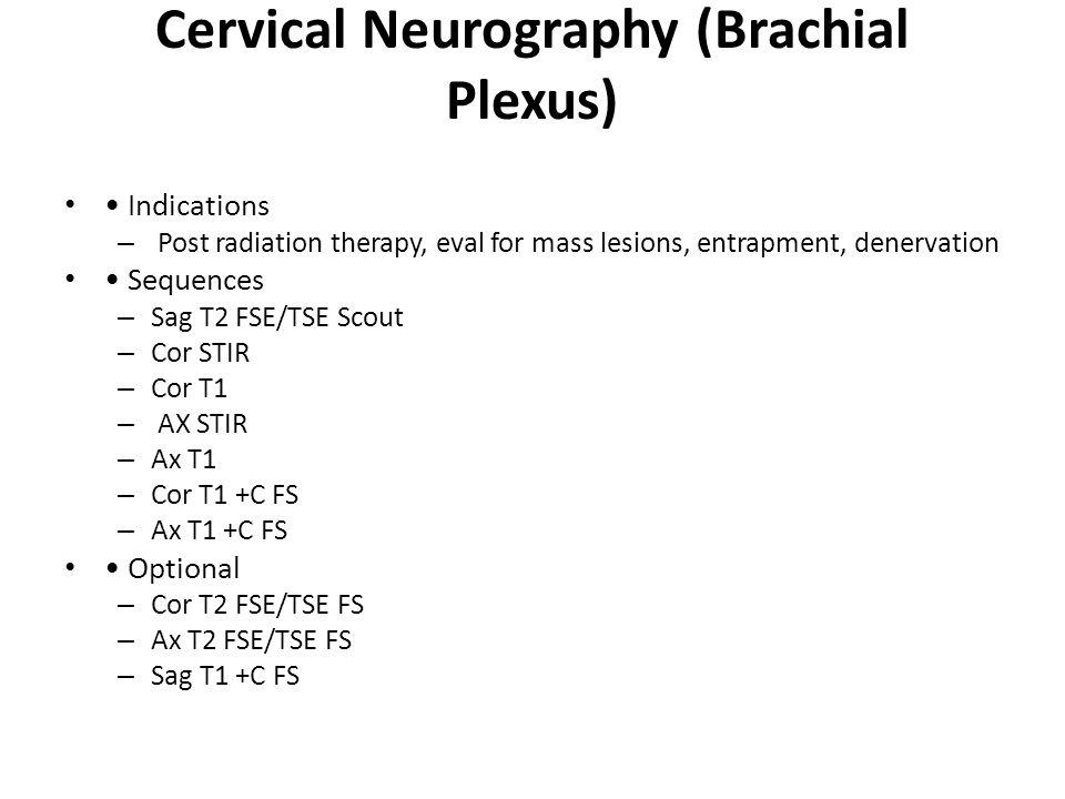 Cervical Neurography (Brachial Plexus)