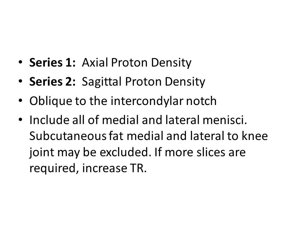 Series 1: Axial Proton Density