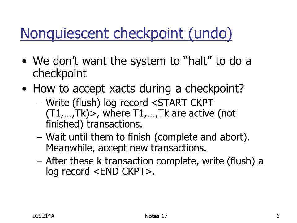 Nonquiescent checkpoint (undo)