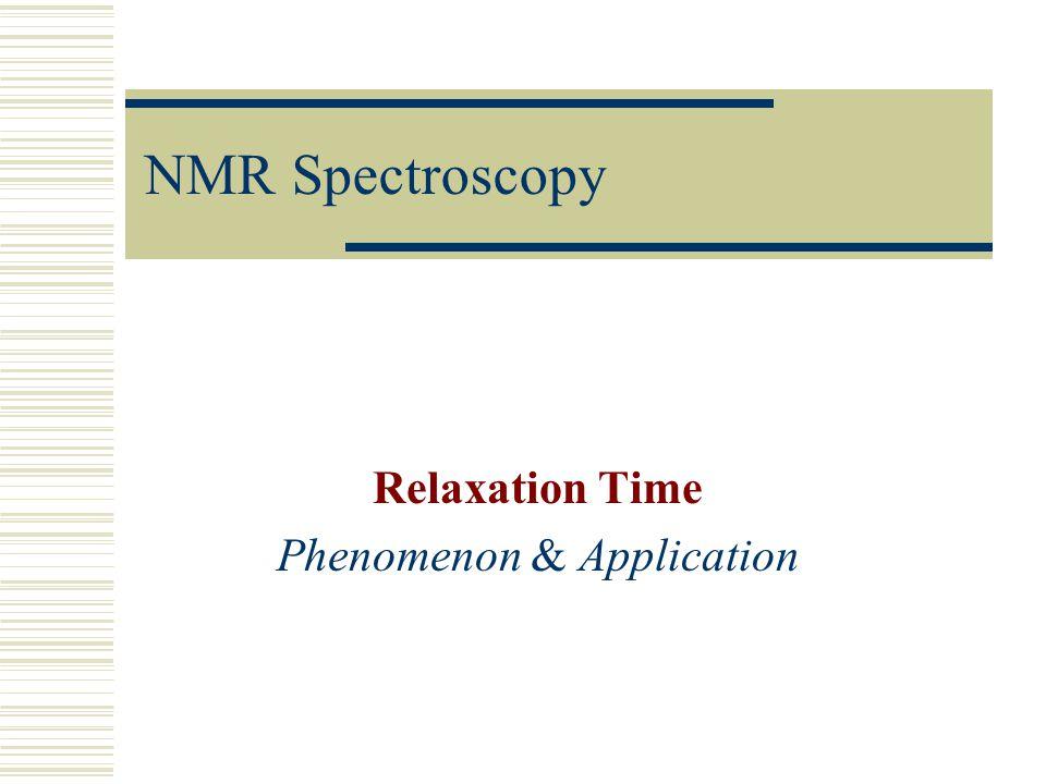 Relaxation Time Phenomenon & Application