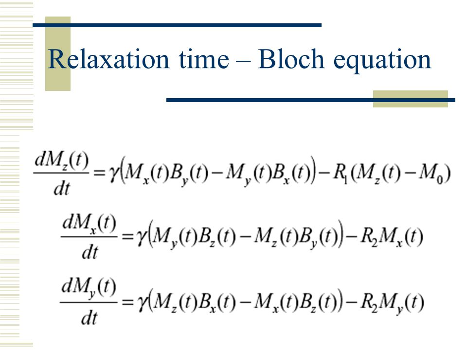 Relaxation time – Bloch equation