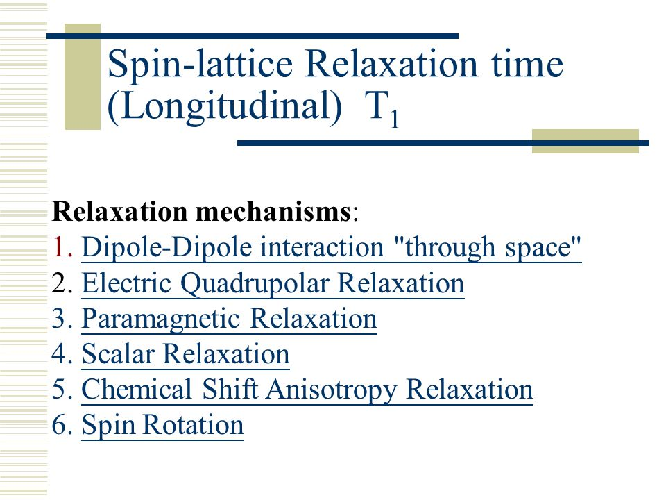 Spin-lattice Relaxation time (Longitudinal) T1