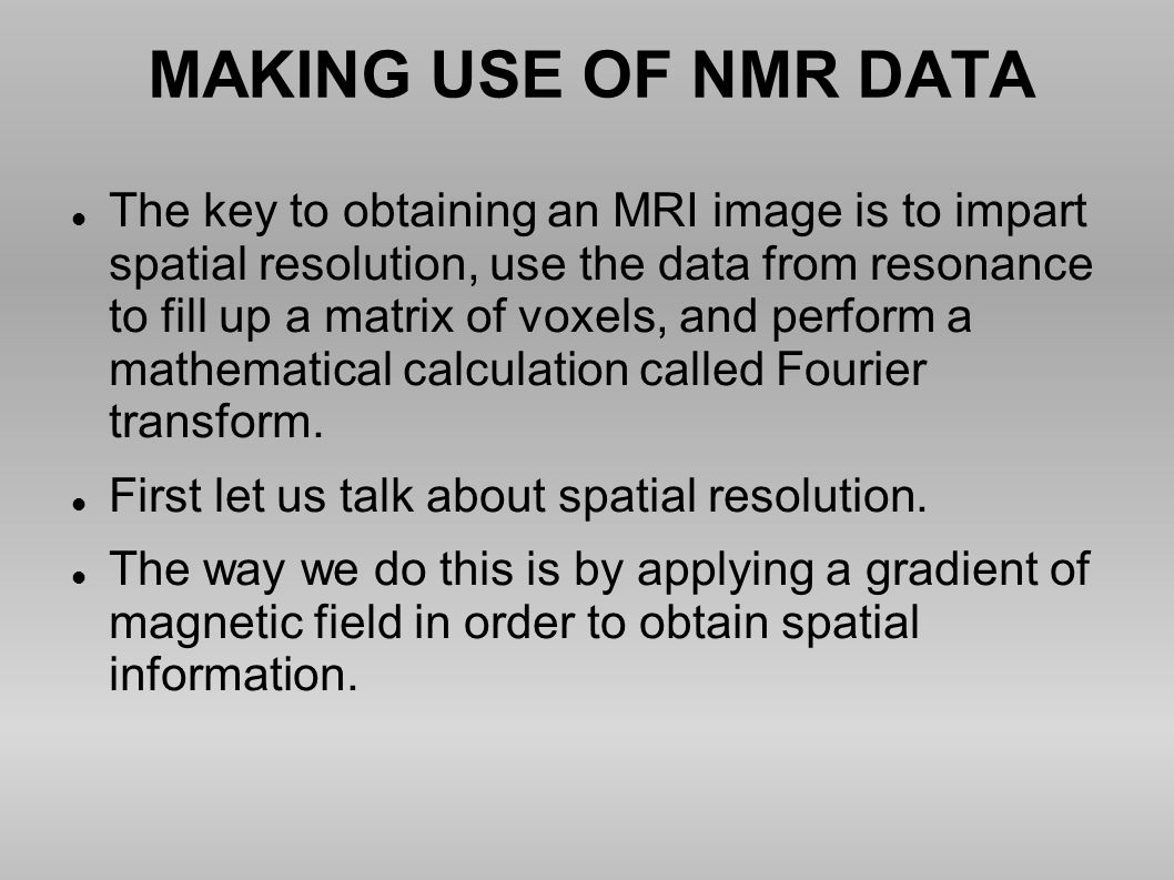 MAKING USE OF NMR DATA