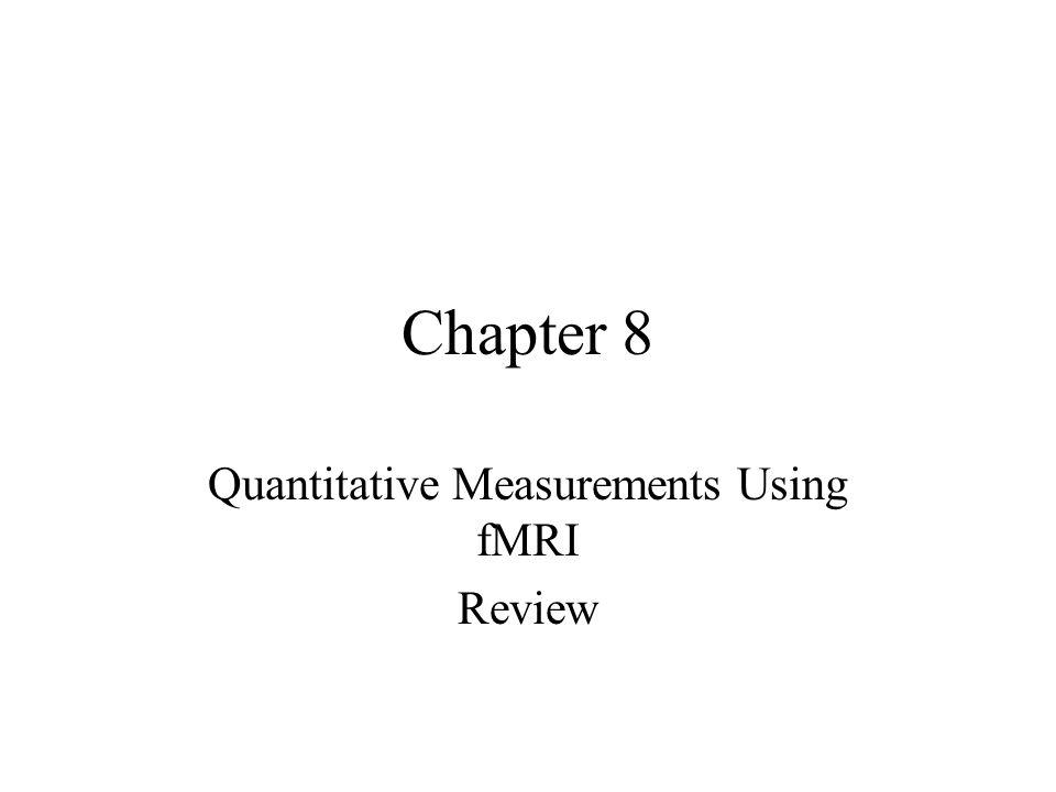 Quantitative Measurements Using fMRI Review