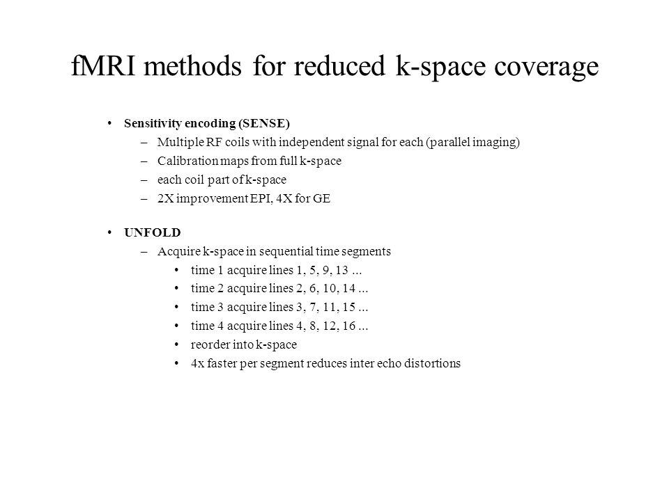 fMRI methods for reduced k-space coverage