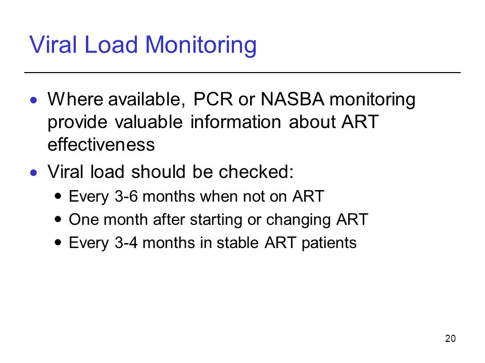 Viral Load Monitoring Where available, PCR or NASBA monitoring provide valuable information about ART effectiveness.