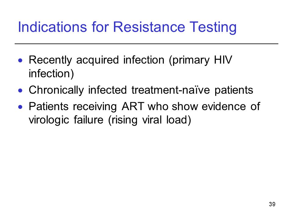 Indications for Resistance Testing