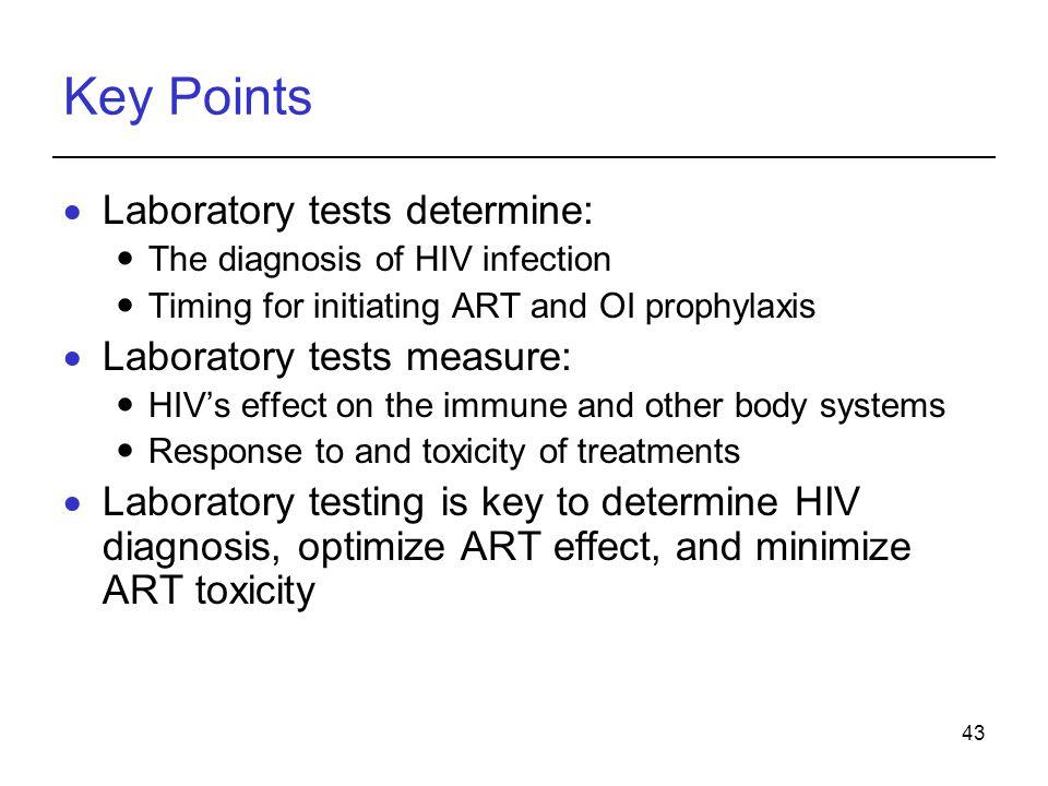 Key Points Laboratory tests determine: Laboratory tests measure: