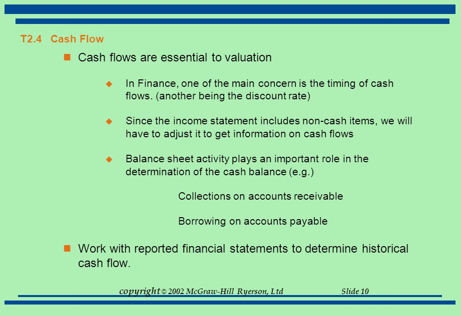 Cash flows are essential to valuation