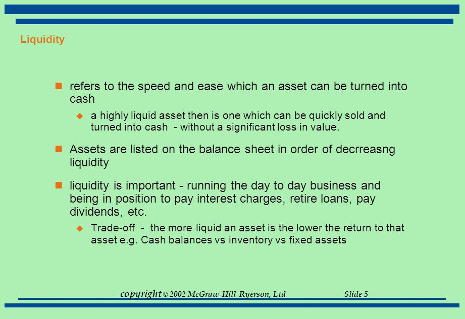 refers to the speed and ease which an asset can be turned into cash